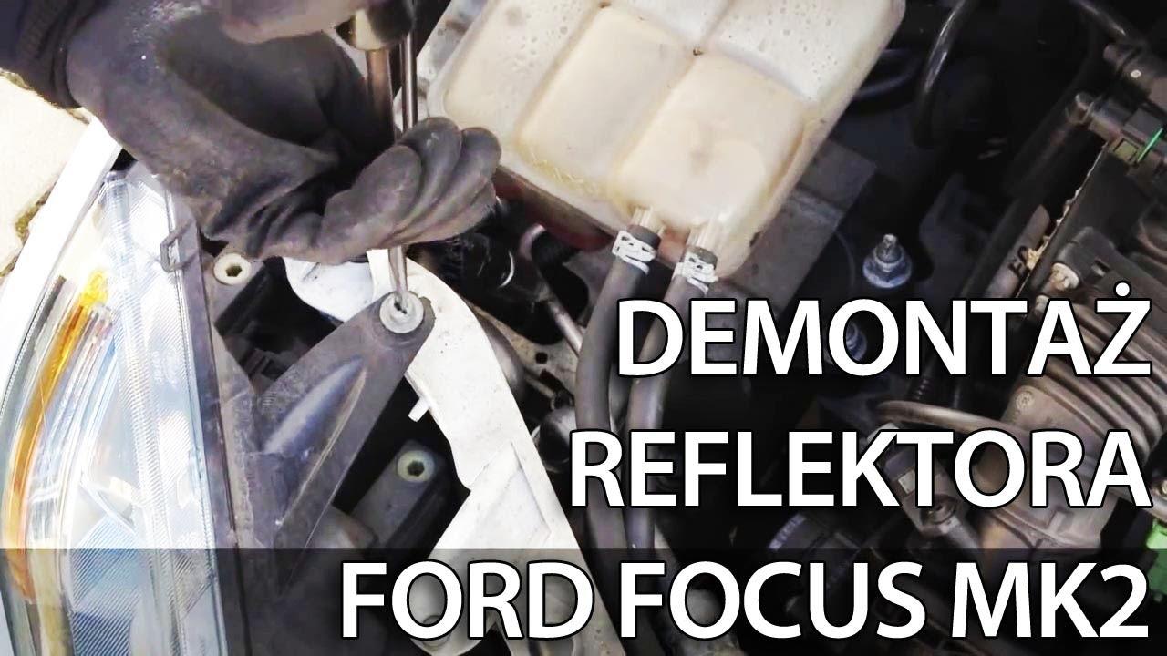 Jak Wyciagnac Lampe Do Wymiany Zarowki W Ford Focus Mk2 Demontaz Reflektora Youtube