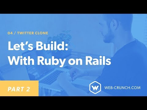 Let's Build: A Twitter Clone With Ruby on Rails - Part 2
