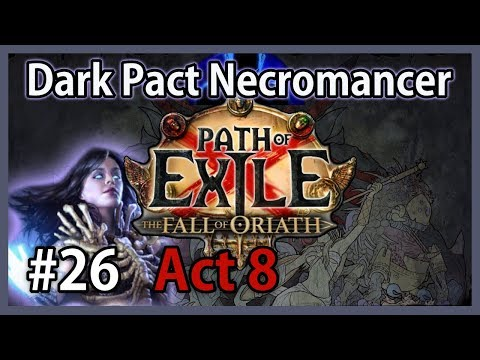 Act 8 to Doedre - Dark Pact Necromancer #26 - SSF Path of Exile: Fall of Oriath / Harbinger League