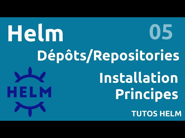 HELM - 5. DEPOTS : INSTALLATION ET PRINCIPES