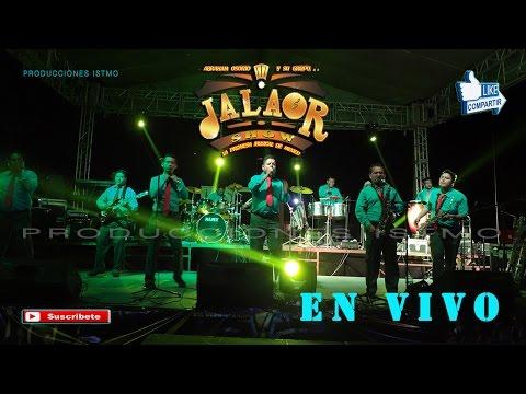 JALAOR SHOW En Vivo, en SALINA CRUZ 2016 (Tanda 3) |Audio 66|