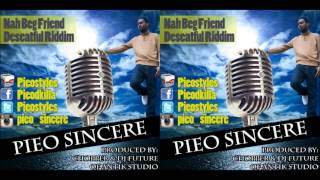 Pieo - Nah Beg Friend - Deseatful Riddim - March 2013 | @GazaPriiinceEnt