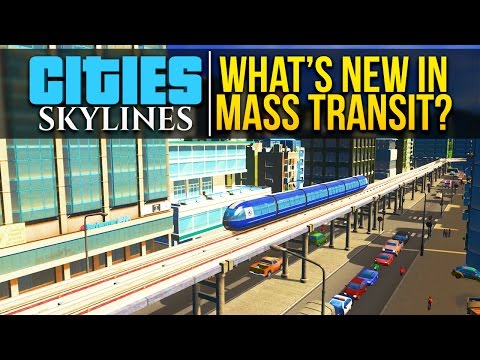 Cities: Skylines | WHAT'S NEW IN MASS TRANSIT?