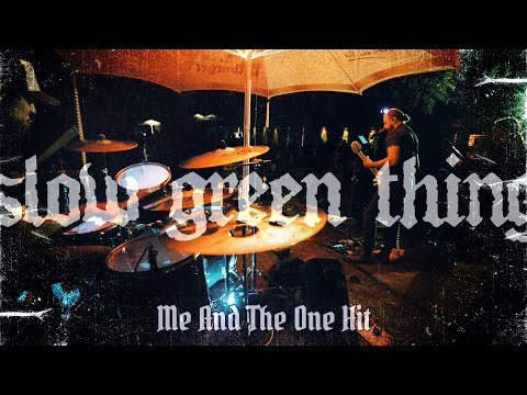 Slow Green Thing - Me And The One Hit