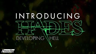 Introducing Hades: Developing Hell