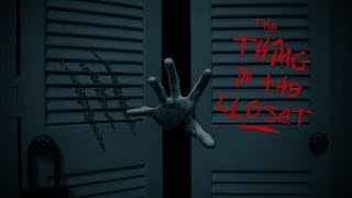 The Thing in the Closet - A Horror Short Film