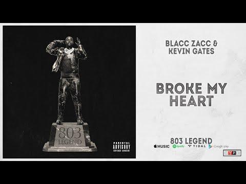 """Blacc Zacc & Kevin Gates – """"Broke My Heart"""" (803 Legend)"""