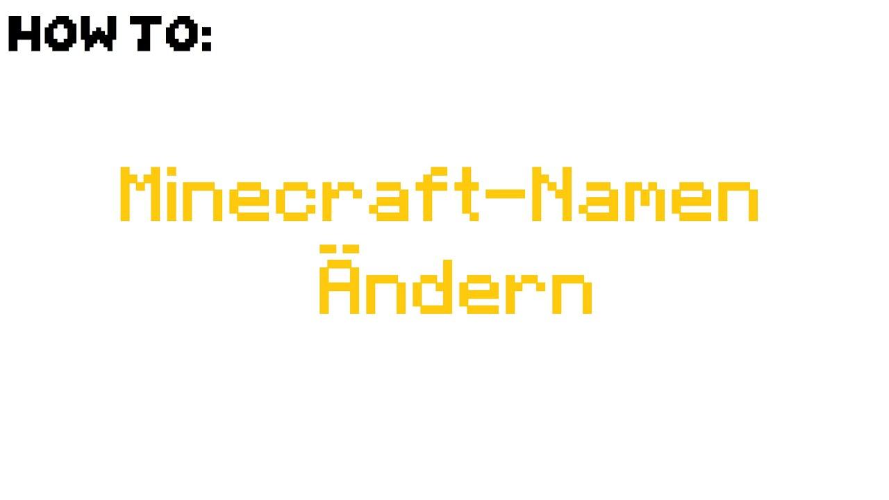 Minecraft Namen ändern In Nur Minuten YouTube - Kann man sein minecraft namen auch andern