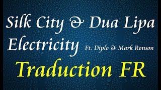 Silk City & Dua Lipa - Electricity Ft. Diplo & Mark Ronson [Traduction FR] Video