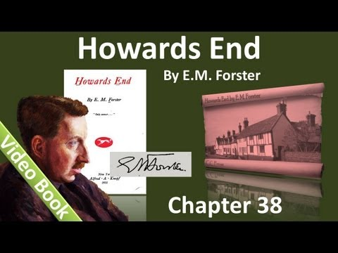 Chapter 38 - Howards End by E. M. Forster