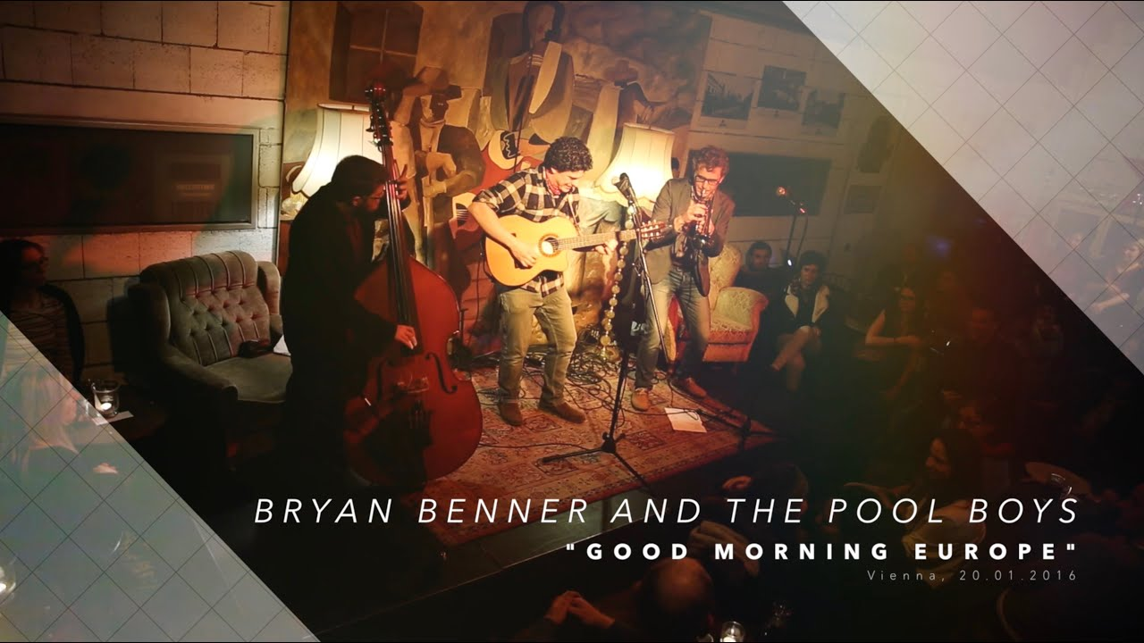 Bryan Benner And The Pool Boys Good Morning Europe