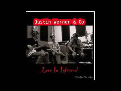 LOVE IN INFRARED JUSTIN WERNER & CO