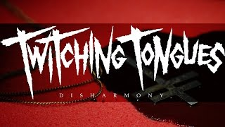 "Twitching Tongues ""Disharmony"" (OFFICIAL VIDEO)"