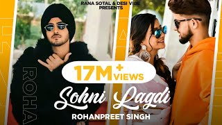 Sohni Lagdi : Rohanpreet Singh (Full Video) | Khushi Punjaban | Rana | Latest Punjabi Songs 2020