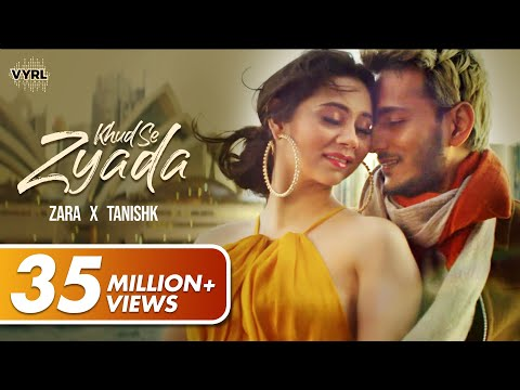 khud-se-zyada---zara-khan-|-tanishk-bagchi-|-official-music-video-|-vyrloriginals