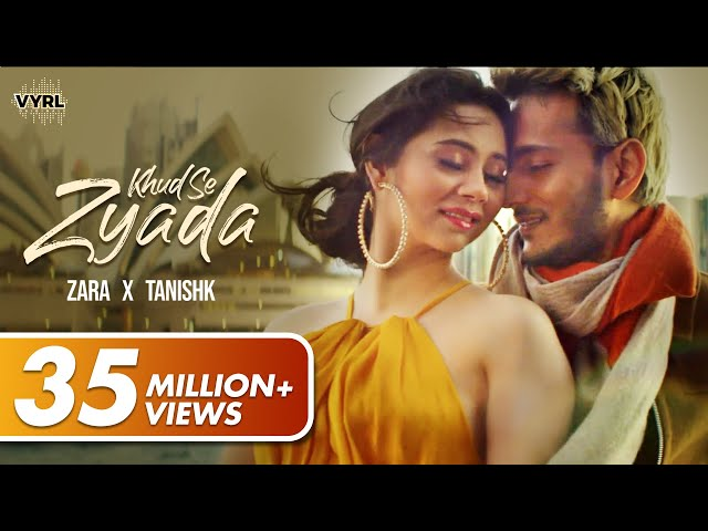 Khud Se Zyada - Zara Khan | Tanishk Bagchi | Official Music Video | VYRLOriginals