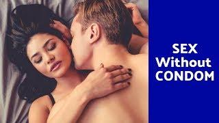 Girl : Please use condom, Boy : NOO | SEX Without Condom