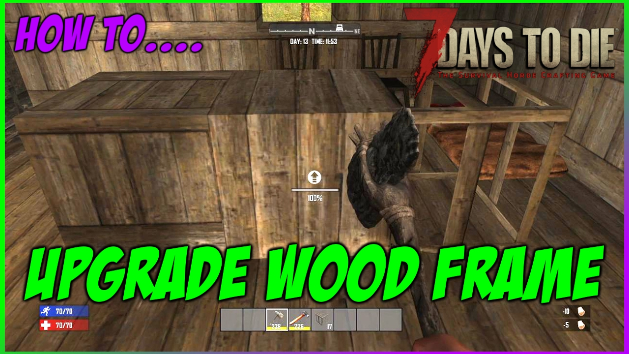 How To Upgrade The Wood Frame In 7 Days To Die Ps4 Youtube