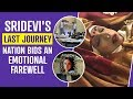 Sridevi s last journey Nation bids an emotional farewell to the first female superstar of Bollywood