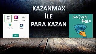 KAZANMAX UYGULAMASI İLE PARA KAZAN