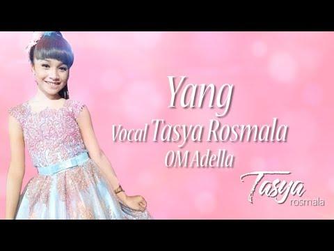 YANG - Tasya Rosmala Ciptaan H. Rhoma Irama with Lirik