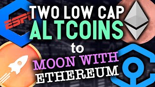 URGENT! ETHEREUM EXPLODING! These LOW CAP ALTCOINS could do insane gains with the king of DeFi!