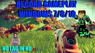 Screen Recorder For WINDOWS 10/8/7 NO LAG ( GAMEPLAY )