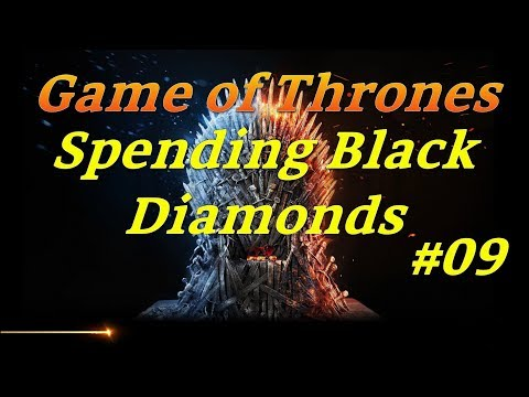 Game Of Thrones Winter Is Coming Spending Black Diamonds With Inferno912 Part #09