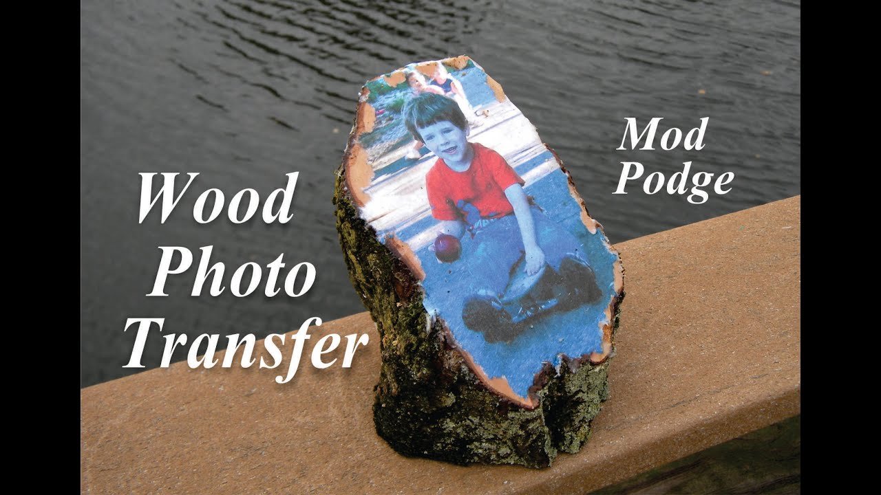 DIY Easy Mod Podge Wood Photo Transer - YouTube