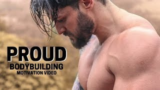 Bodybuilding Motivation Video - PROUD | 2018