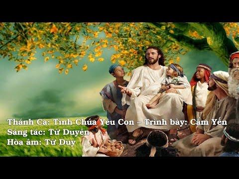 Thánh Ca: Tình Chúa Yêu Con – Trình bày: Cẩm Yến