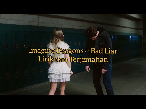 imagine-dragons-~-bad-liar-(lirik-dan-terjemahan)