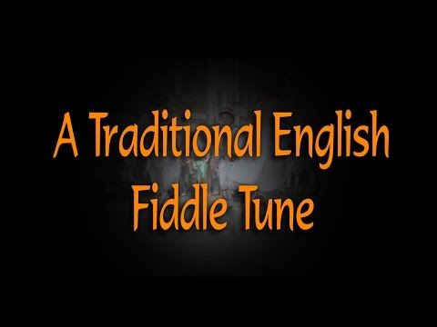 Traditional English Fiddle Tune - Off She Goes