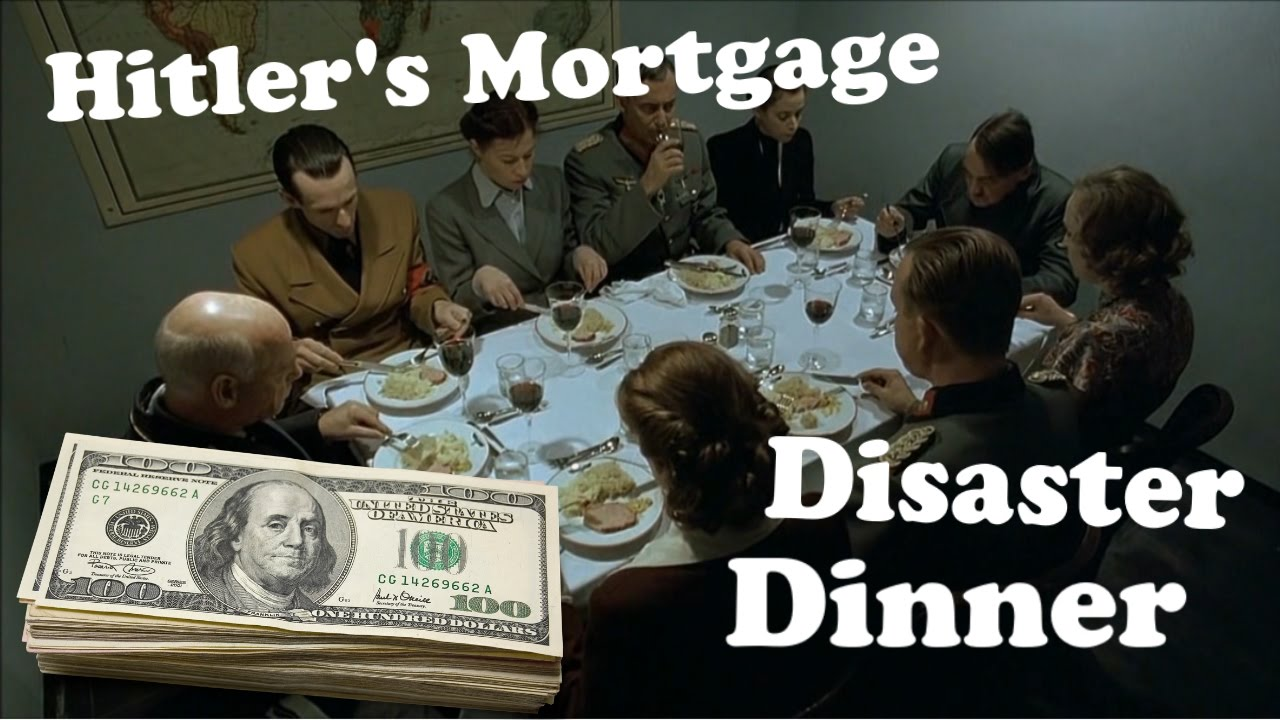 Hitler's mortgage dinner disaster