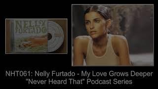 Nht061 Nelly Furtado My Love Grows Deeper.mp3