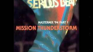 Serious Beats Mastermix 94 Part 1   Mission Thunderstorm DJ Dano