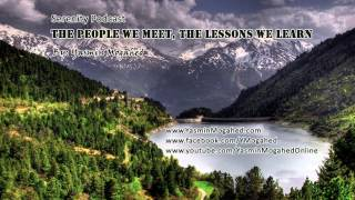 The People We Meet The Lessons We Learn ᴴᴰ By Yasmin Mogahed