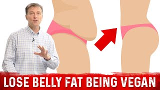 The Best Way for a VEGAN to Lose Belly Fat