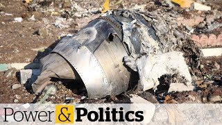 Iran plane crash investigation: What we know so far | Power & Politics