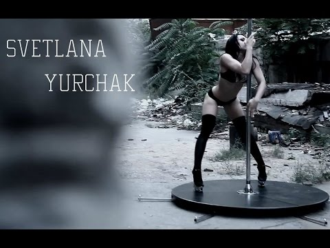 Svetlana Yurchak - Exotic PoleDance -  FORCE DANCE CENTER ZAPORIZHIA