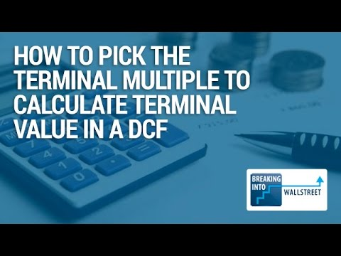 How to Pick the Terminal Multiple to Calculate Terminal Value in a DCF