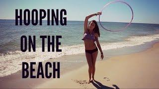 "Hooping On The Beach to OMI - ""Hula Hoop"""