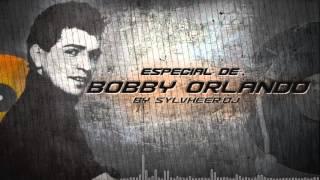 ESPECIAL DE BOBBY ORLANDO (Reseña musical)