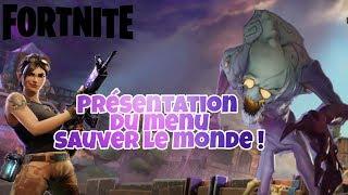 """PRÉSENTATION DU MENU """"SAUVER LE MONDE"""" - FORTNITE"""