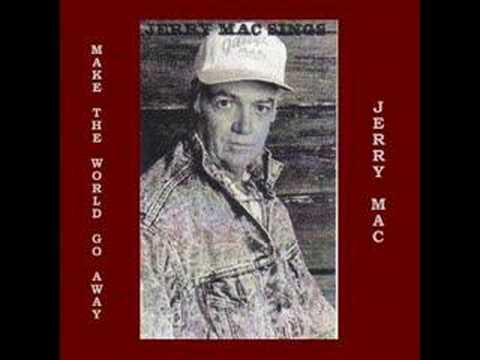 Jerry Mac - Make The World Go Away