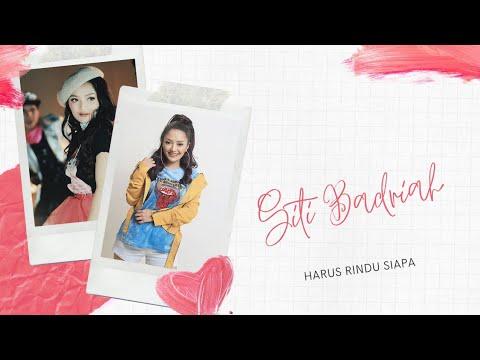 Siti Badriah - Harus Rindu Siapa (Official Video Lyrics) #HRS