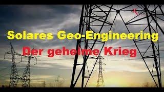 Solares Geo-Engineering - Der geheime Krieg