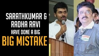 "S.Ve.Shekher - ""Sarathkumar & Radha Ravi have done a big mistake!"" - BW"