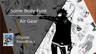 【HQ】Some Body Funk | Air Gear Soundtrack