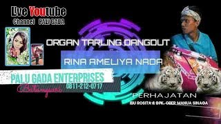 LIVE STREAMING ORGAN TARLING DANGDUT RINA AMELIYA NADA | PART SIANG | EDISI 4 NOPEMBER 2018